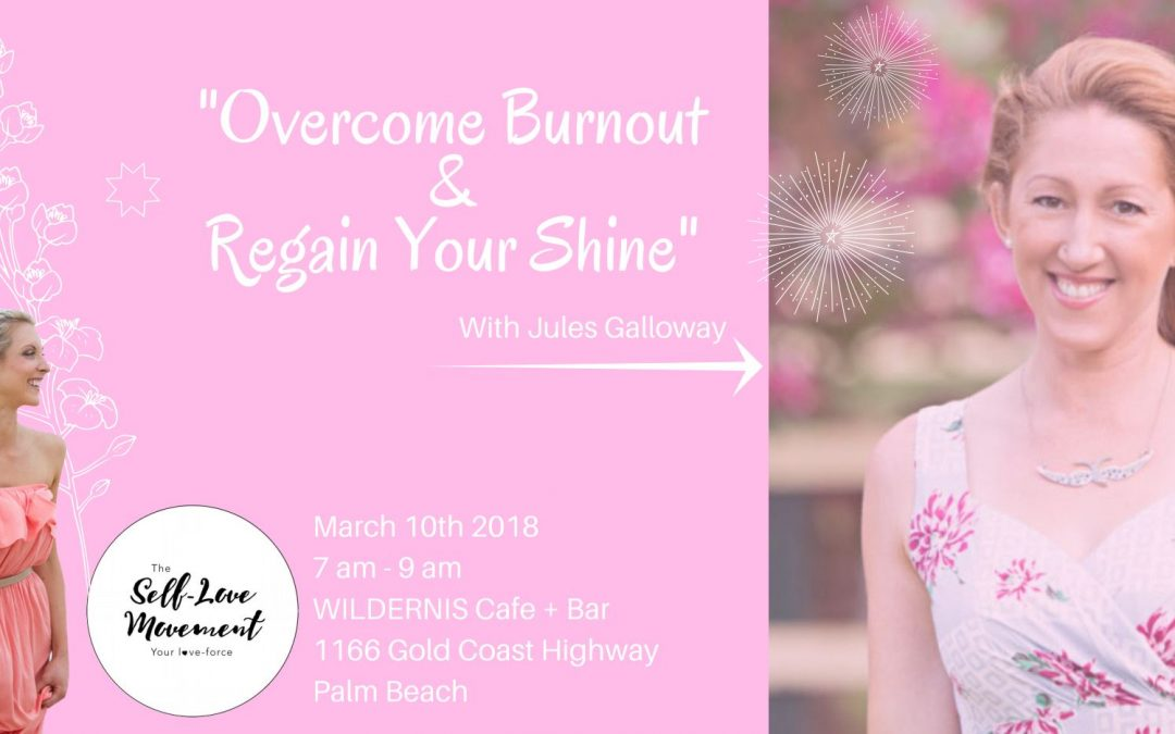 Overcome Burnout & Regain Your Shine // Southern Gold Coast