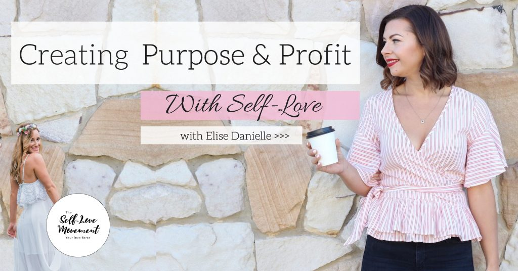 Creating Purpose & Profit With Self-Love // Gold Coast