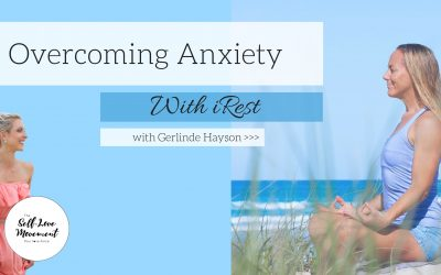 Overcoming Anxiety With iRest // Southern Gold Coast