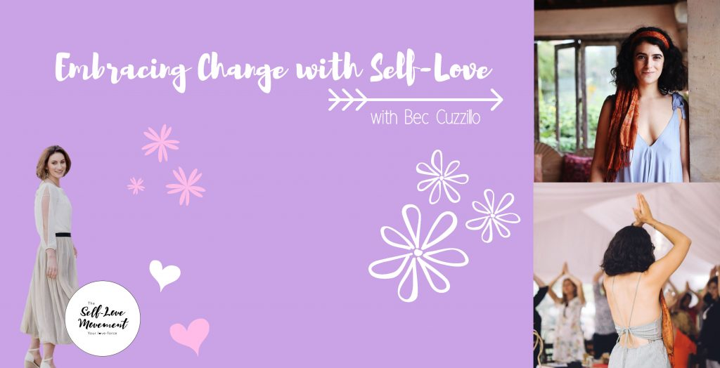 Embracing Change with Self-Love // Canberra
