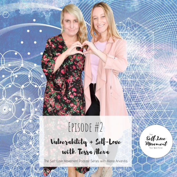 Episode #2 – Vulnerability & Self-Love with Tessa Alexa