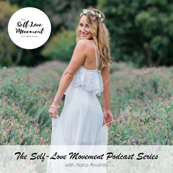 Episode #1 – The Beginning + How To Cultivate More Self-Love