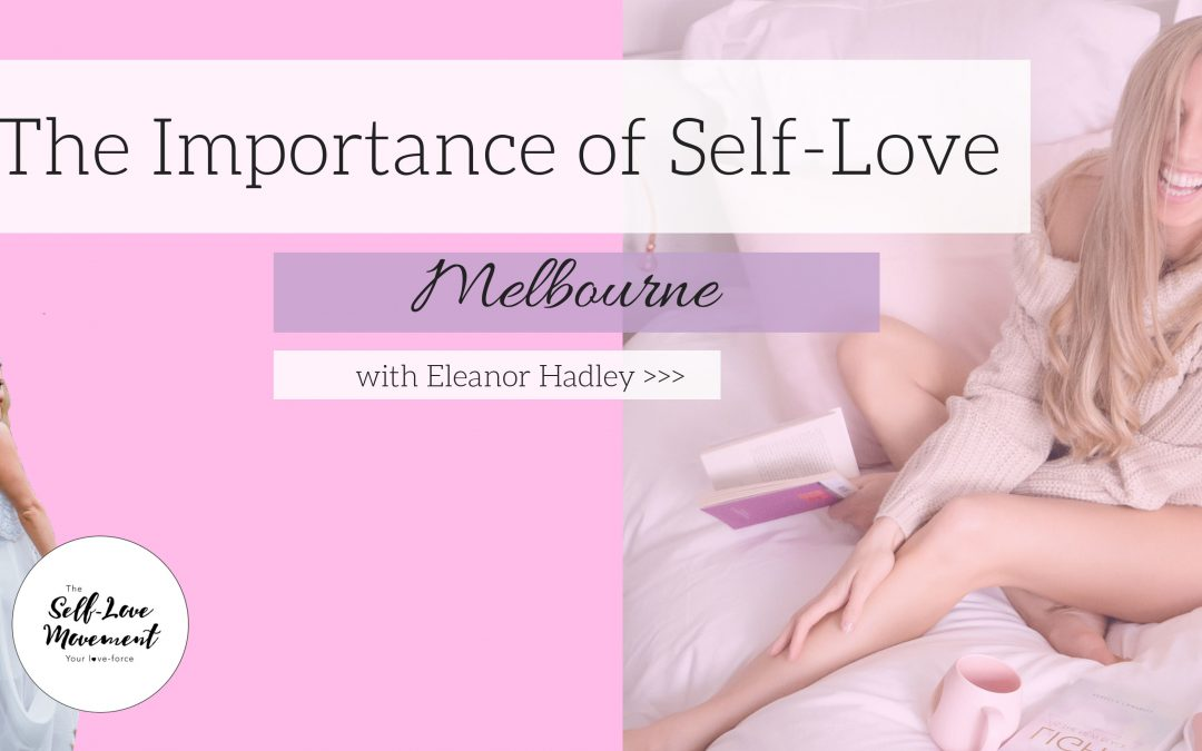 The Importance of Self-Love // Melbourne