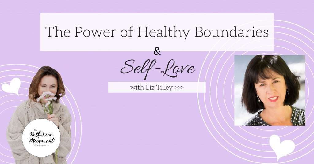 The Power of Healthy Boundaries & Self-Love