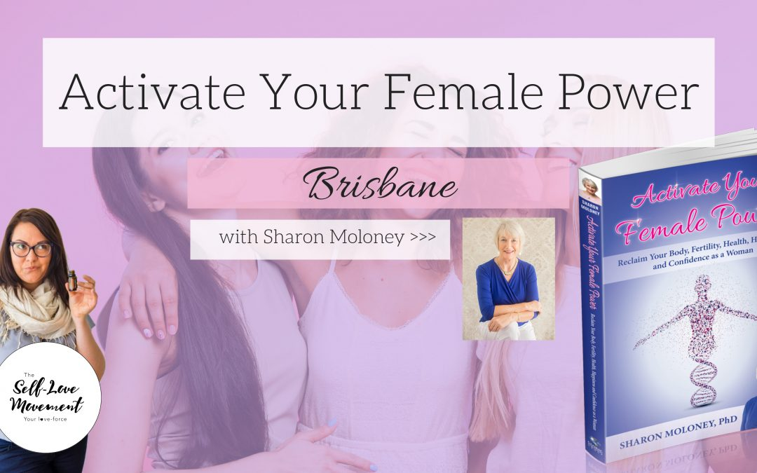 Activate Your Female Power // Brisbane