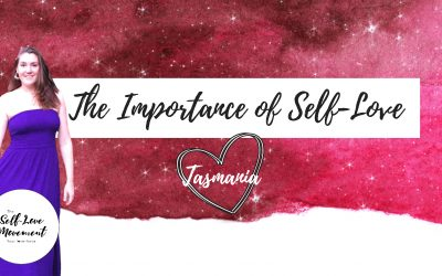 The Importance of Self-Love // Tasmania