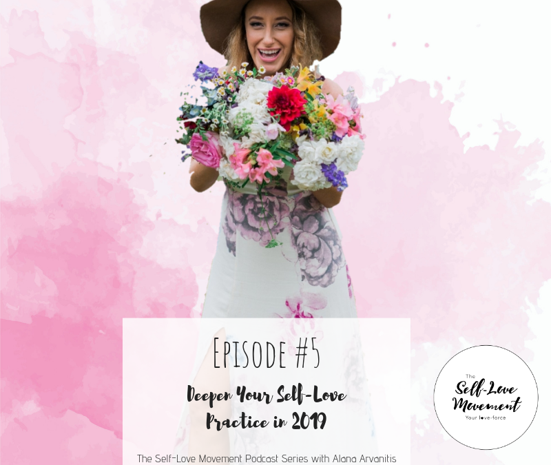 Episode #5 – Deepen Your Self-Love Practice with Alana Arvanitis