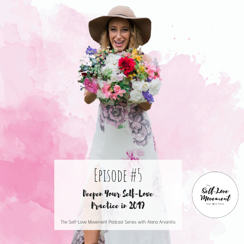 Episode #5 Deepen Your Self-Love Practice with Alana Arvanitis