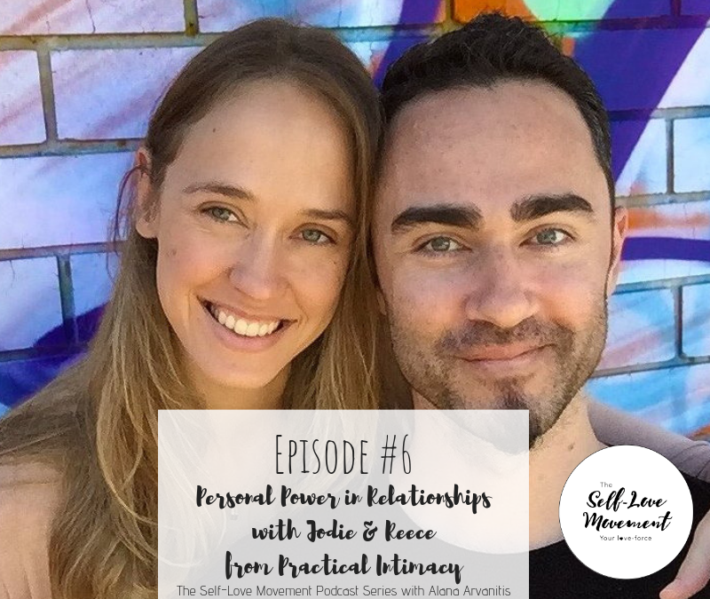 Episode #6 – Personal Power in Relationships with Jodie & Reece from Practical Intimacy