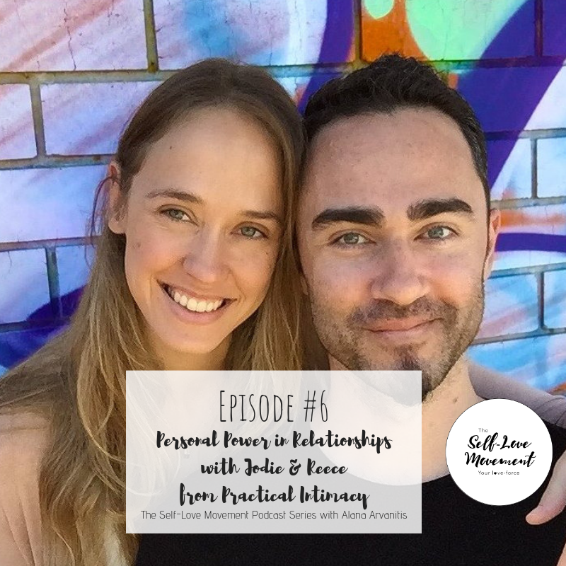Episode #6 Personal Power in Relationships with Jodie & Reece from Practical Intimacy