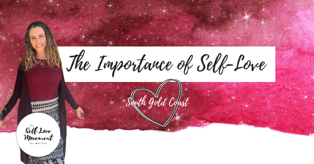 The Importance of Self-Love South Gold Coast with Self-Love Ambassador Tara Tucker