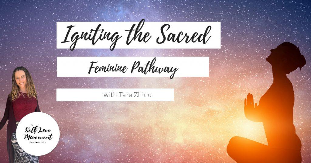 Igniting the Sacred Feminine Pathway