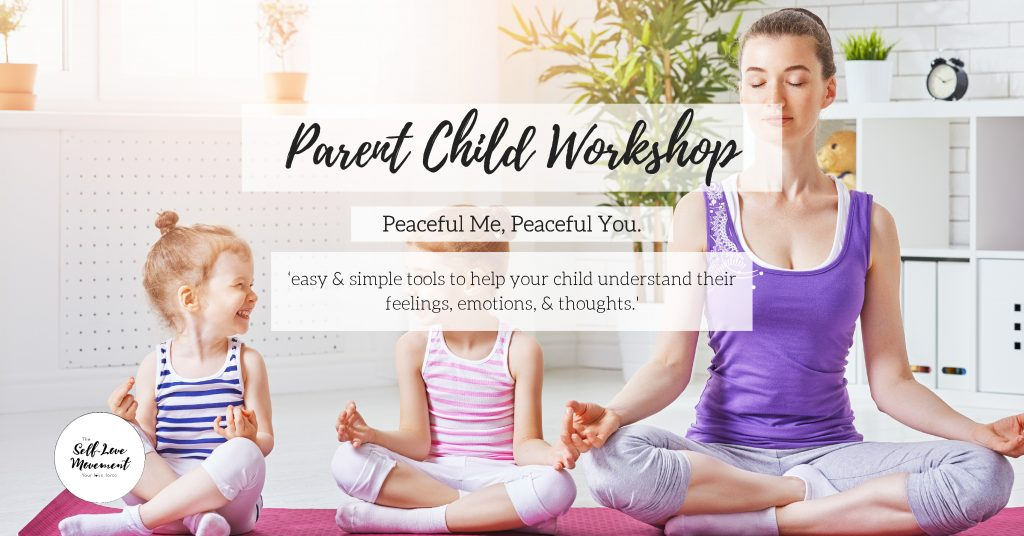 Parent Child Workshop: Peaceful Me, Peaceful You.